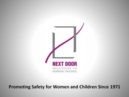 Promoting Safety for Women and Children Since 1971.