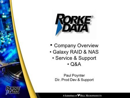 Company Overview Galaxy RAID & NAS Service & Support Q&A Paul Poynter Dir. Prod Dev & Support.