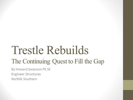 Trestle Rebuilds The Continuing Quest to Fill the Gap