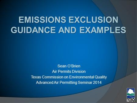 Sean O'Brien Air Permits Division Texas Commission on Environmental Quality Advanced Air Permitting Seminar 2014.