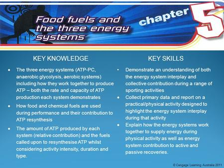 KEY KNOWLEDGEKEY SKILLS  The three energy systems (ATP-PC, anaerobic glycolysis, aerobic systems) including how they work together to produce ATP – both.