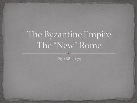 Pg 268 - 273. Following Constantine's decision to move the capital to Byzantium (Constantinople) power began to shift to the eastern half of the empire.