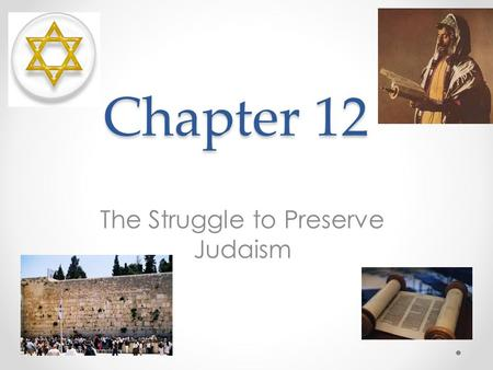 Chapter 12 The Struggle to Preserve Judaism. 12.1: Introduction Hebrew Kingdom o Split into two after the death of King Solomon Hebrews were less likely.