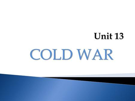 COLD WAR. End of WWII  The end of the war turned one time allies into two different sides of a new conflict USSRUSA  The USSR and the USA turned against.