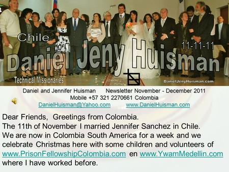 Daniel and Jennifer Huisman Newsletter November - December 2011 Mobile +57 321 2270661 Colombia