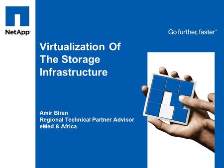 Virtualization Of The Storage Infrastructure Amir Biran Regional Technical Partner Advisor eMed & Africa.