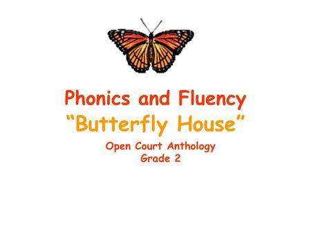 """Butterfly House"" Phonics and Fluency Open Court Anthology Grade 2"