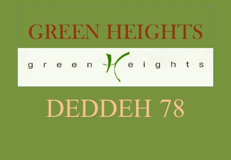 GREEN HEIGHTS DEDDEH 78. GREEN HEIGHTS WELCOME TO OUR PROJECT IN DEDDEH EL KOURA.