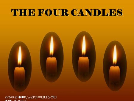 THE FOUR CANDLES jaijune@yahoogroups.com.