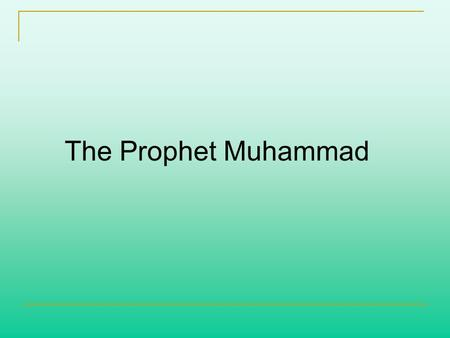 The Prophet Muhammad. Arabia Before Muhammad What do you see here? What skills would a person need to survive and prosper in this environment?