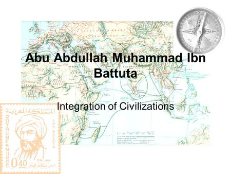 Abu Abdullah Muhammad Ibn Battuta Integration of Civilizations.