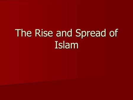 rise and spread of islam essay Free spread of islam papers, essays, and research papers rise of islam - islamic rule spread over major areas of africa, the middle east, south.