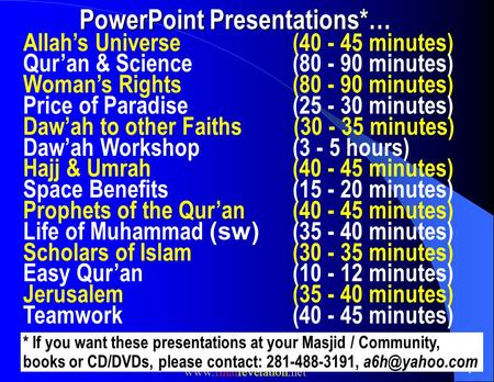 Www.finalrevelation.net 1 PowerPoint Presentations*… Allah's Universe (40 - 45 minutes) Qur'an & Science(80 - 90 minutes) Woman's Rights(80 - 90 minutes)