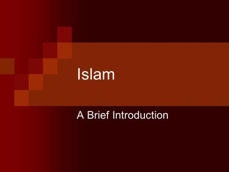 Islam A Brief Introduction. Some Initial Ideas slm or salaam  Peace or Wholeness  Submission Participial Form – Muslim – one who submits.