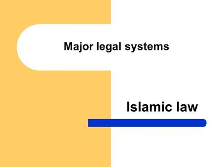 Major legal systems Islamic law. Islamic law is divine revelation The Islamic legal system is the most widely used religious law, and one of the three.