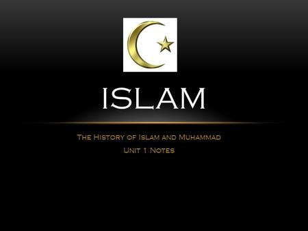 The History of Islam and Muhammad Unit 1 Notes ISLAM.