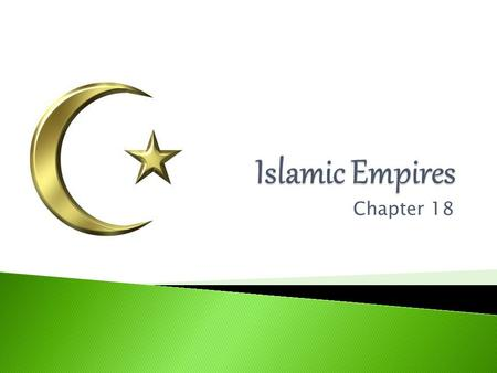 "Chapter 18.  Islam means ""submission""  Simplest and most readily understood  Salvation – moral\ethical code  Monotheistic = 1 god ◦ ""Allah""  Prophet."