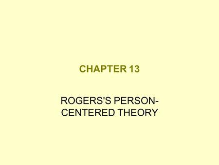 ROGERS'S PERSON- CENTERED THEORY
