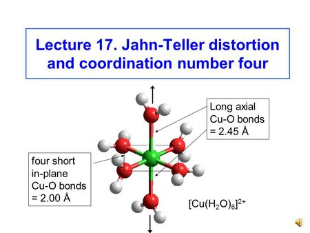 Lecture 17. Jahn-Teller distortion and coordination number four