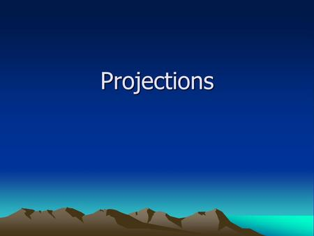 Projections. Review The Earth is a complex shape called a geoid Ellipsoids are models that approximate the shape of the Earth Ellipsoids are used in place.