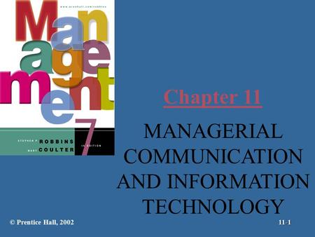 Chapter 11 MANAGERIAL COMMUNICATION AND INFORMATION TECHNOLOGY