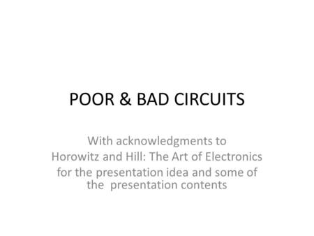 POOR & BAD CIRCUITS With acknowledgments to