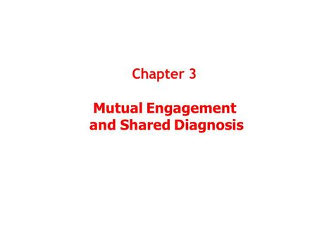 Chapter 3 Mutual Engagement and Shared Diagnosis.