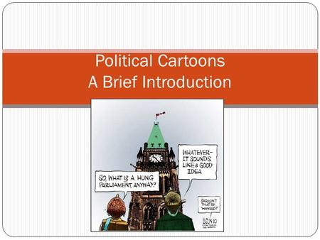 Political Cartoons A Brief Introduction. Current Local Issue.