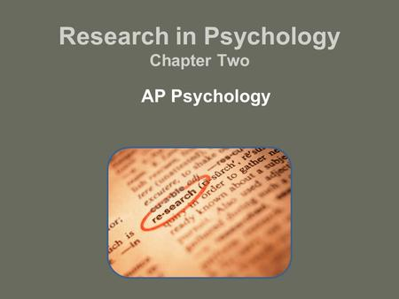 Research in Psychology Chapter Two AP Psychology.