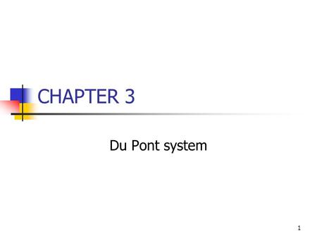 1 CHAPTER 3 Du Pont system. 2 Topics in Chapter Du Pont system Effects of improving ratios Limitations of ratio analysis Qualitative factors.