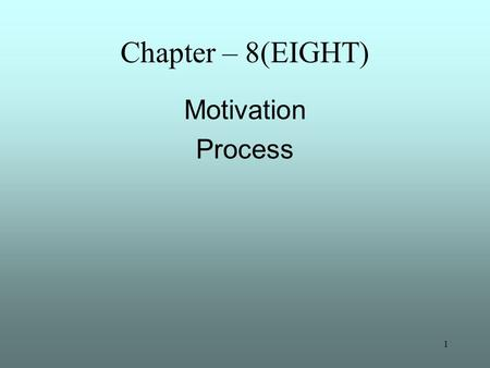 Chapter – 8(EIGHT) Motivation Process.