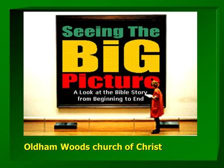 "Oldham Woods church of Christ. The great commission – ""Go into all the world and preach the gospel to all creation."" Mark 16:15 An Urgent and Important."