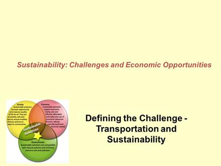 Defining the Challenge - Transportation and Sustainability Sustainability: Challenges and Economic Opportunities.