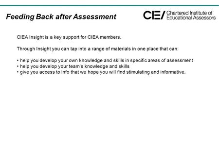 CIEA Insight is a key support for CIEA members. Through Insight you can tap into a range of materials in one place that can: help you develop your own.