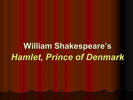 William Shakespeare's Hamlet, Prince of Denmark