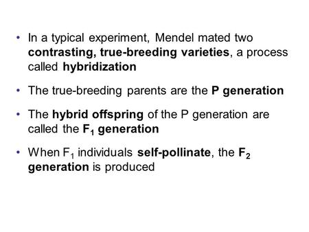 In a typical experiment, Mendel mated two contrasting, true-breeding varieties, a process called hybridization The true-breeding parents are the P generation.