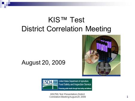 KIS(TM) Test Presentation-District Correlation Meeting August 20, 2009 1 KIS™ Test District Correlation Meeting August 20, 2009.