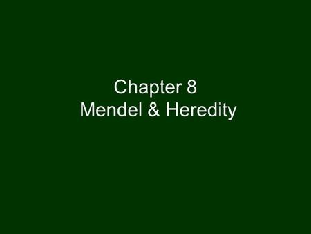 Chapter 8 Mendel & Heredity. I. Terms A.Heredity- the passing on of traits (color/shape of eyes, texture of hair) from parent to offspring B.Genetics-