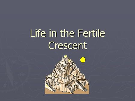 Life in the Fertile Crescent