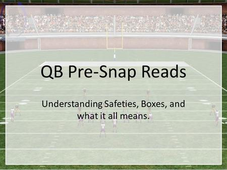 QB Pre-Snap Reads Understanding Safeties, Boxes, and what it all means.
