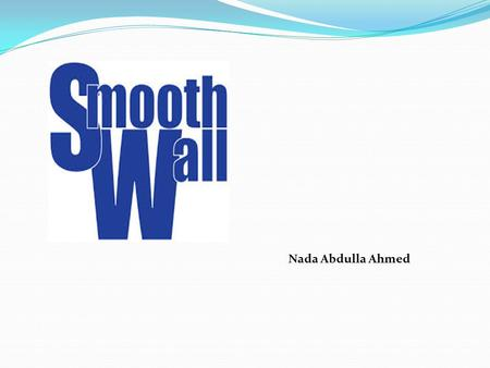 Nada Abdulla Ahmed.  SmoothWall Express is an open source firewall distribution based on the GNU/Linux operating system. Designed for ease of use, SmoothWall.