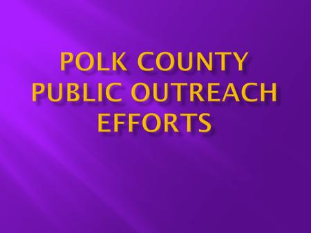 Polk County will designate itself as a Purple Heart County becoming the third county in the State of Florida to do so.