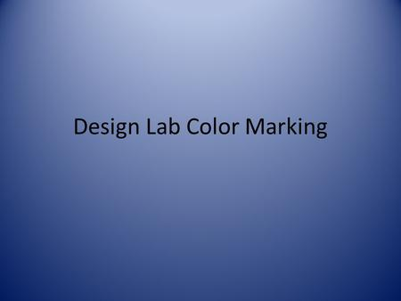 Design Lab Color Marking. Background Red – discussion of your manipulated variable.