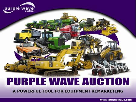 A POWERFUL TOOL FOR EQUIPMENT REMARKETING. WHO WE ARE Purple Wave began as a traditional consignment auction company in Manhattan, Kansas. Aaron and Suzy.