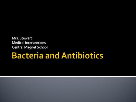 Bacteria and Antibiotics