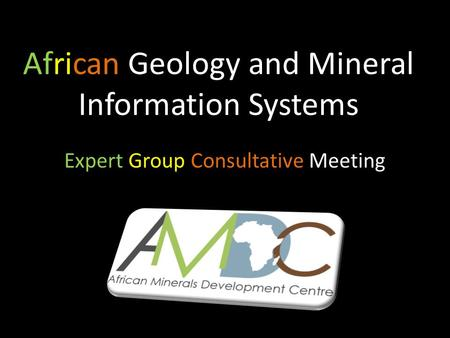 African Geology and Mineral Information Systems Expert Group Consultative Meeting.