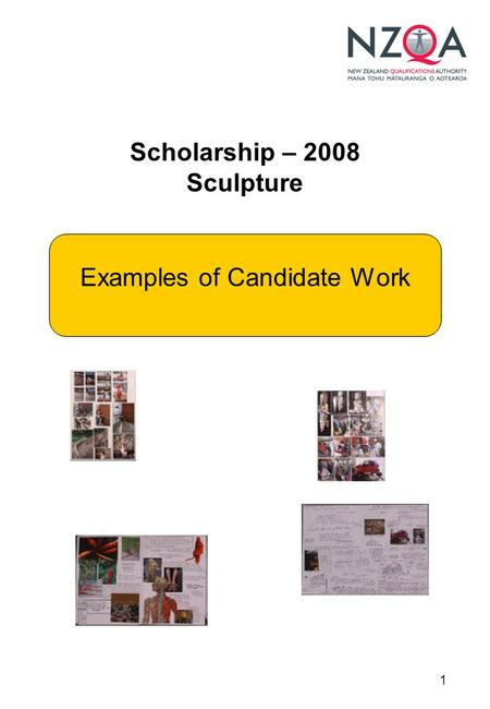 1 Scholarship – 2008 Sculpture Examples of Candidate Work.
