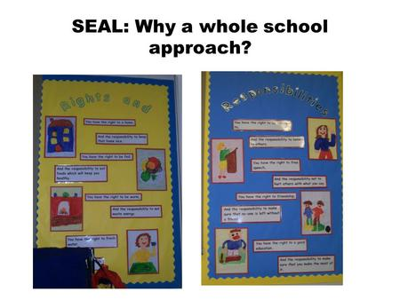 SEAL: Why a whole school approach?. Check-in What do we want children to be able to do? In addition to good academic results, we all want children and.