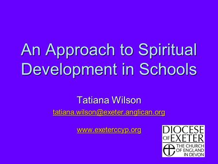 An Approach to Spiritual Development in Schools Tatiana Wilson