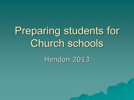 Preparing students for Church schools Hendon 2013.